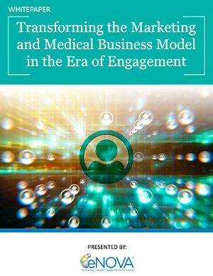 Transforming the Marketing and Medical Business Model in the Era of Engagement
